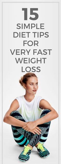 15 simple diet tips for fast weight loss.