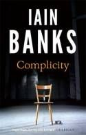 Buy Complicity by Iain Banks at Mighty Ape NZ. COMPLICITY n. Second Person Narrative, Great Books, My Books, Books To Read Before You Die, Science Fiction Books, First Novel, Book Cover Design, Talking To You, Thriller