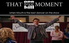 THAT #OTH MOMENT Mouth is the best dancer!