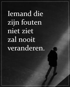 Motivational Quotes, Inspirational Quotes, Dutch Quotes, Philosophy Quotes, Ex Boyfriend, No Time For Me, Texts, Love Quotes, Mindfulness