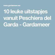 10 leuke uitstapjes vanuit Peschiera del Garda - Gardameer