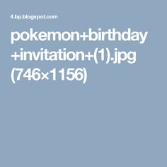 pokemon+birthday+invitation+(1).jpg (746×1156)