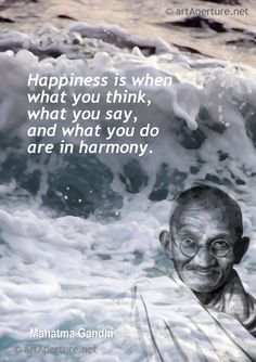 Fine Art Print - ArtAperture Quote Poster - Happiness is when what you think, what you say, and what you do are in harmony. ~ Mahatma Gandhi