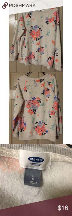 Old Navy floral crew neck sweatshirt Only worn once. Floral crew neck sweatshirt. Very warm! Old Navy Tops Tees - Long Sleeve