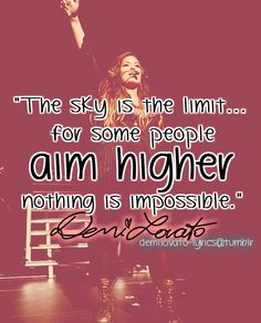demi lovato, quotes, sayings, nothing is impossible, inspirational