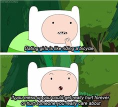 """When Finn figured out the emotional risks of being in a relationship. 