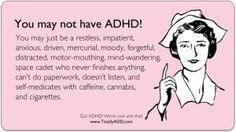 """""""A real evaluation would take at least an hour. Other conditions that can mimic ADHD need to be ruled out. Many professionals don't understand that they don't understand ADHD."""