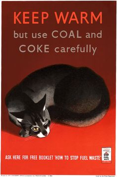 Issued by the Mines Department of Great Britain during WWII to promote conservation. Circa 1939.