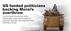 Exclusive: US bankrolled anti-Morsi activists Documents reveal US money trail to Egyptian groups that pressed for president's removal.