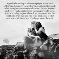 Lessons Learned in Life | True love is always worth the wait.