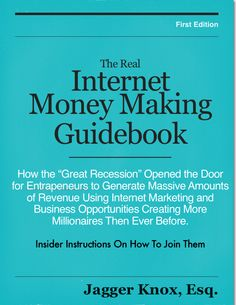 """Jagger's Book, """"Internet Money Making Guidebook."""" Check for it at our site or amazon."""