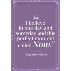 Jacqueline Woodson Quote on Now.