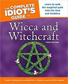 The Paperback of the The Complete Idiot's Guide to Wicca and Witchcraft: Ediition by Denise Zimmerman, Katherine Gleason, Katherine A. Wicca Witchcraft, Wiccan, Magick, Moon Magic, Zimmerman, Gods And Goddesses, Spelling, Illusions, This Book