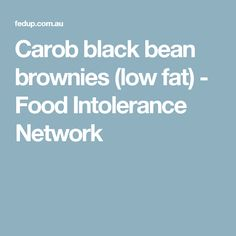 Carob black bean brownies (low fat) - Food Intolerance Network