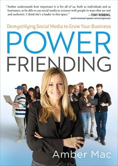 Power friending: demystifying social media to grow your business by Amber Mac @ 658.872 M11 2010