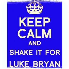 #keepcalm #lukebryan - @__pariswhenitsizzles- #webstagram