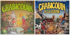 """Les deux disques du canard Chabicouin, que j'ai usés à la corde! Je me souviens encore de la première chanson : """"Mais oui c'est moi, Chabi (Chabi, Chabi). J'suis Chabicouin (clopin, clopan). Je suis l'ami de tous les animaux..."""""""
