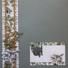 img_1430 Cut a 2-3/4″ x 12″ base with green/tan plaid paper. Cut a 1-1/4″ x 12″ strip with pine boughs paper.  Using lace scallop border, punch 2 borders with tan paper. Tuck behind pine boughs strip and add to base.  Using garden vine punch, punch a border with green and then tan papers. Trim and add to border as shown. Attach bird embellishment with foam squares.