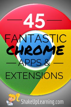 45 Fantasic Chrome Apps and Extensions | Shake Up Learning | www.shakeuplearning.com | #gafe #googleEdu #edtech #chrome #chromebooks