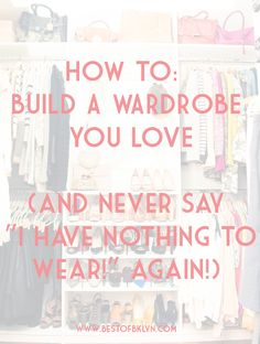 How to Build a Wardrobe You Love | best of bklyn | fashion and lifestyle blog | southern california