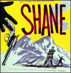 """Shane"" (1953).  Music from the movie soundtrack.  Since the soundtrack was not released at the time, this is a 2012 limited edition (2000 copies) CD release by La La Land Records."