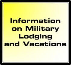 Military Lodging and Vacations (hotels, Cruises and National parks)