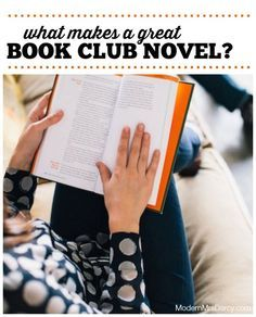 What makes a great book club novel? (Hint: it takes more than just a great book.)   Modern Mrs Darcy: