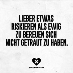Rather risk something than to repent eternally, not to have dared - Pinshar. Mind Thoughts, Positive Thoughts, Courage Dear Heart, Funny Quotes, Life Quotes, Hiking Quotes, Truth Of Life, Word Pictures, Visual Statements