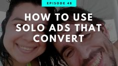 How To Use Solo Ads That Convert