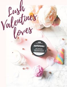 Lush Valentines Loves