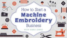 Start your machine embroidery business! Learn the day-to-day business basics you need to lay out a solid foundation for success.