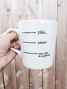 Coffee Mug | Shhh Almost Now You May Speak Handwritten door HappinessInACup