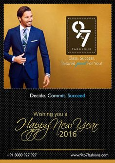 9 to 7 Fashions wishes you a successful new year. Decide. Commit. Succeed. #Weddings #Menswear #Success #Newyear2016 Visit http://www.9to7fashions.com/ call:8080927927