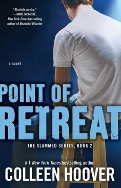 Point of Retreat by Colleen Hoover. Book 2 in the Slammed series. Sometimes two people have to fall apart to realize just how much they belong together.