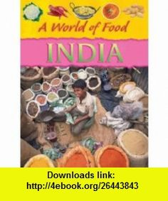 India (A World of Food) (9781934545119) Anita Ganeri , ISBN-10: 1934545112  , ISBN-13: 978-1934545119 ,  , tutorials , pdf , ebook , torrent , downloads , rapidshare , filesonic , hotfile , megaupload , fileserve