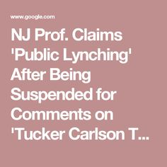 NJ Prof. Claims 'Public Lynching' After Being Suspended for Comments on 'Tucker Carlson Tonight' | Fox News Insider