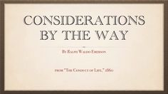 """Considerations by the Way,"" an essay by Ralph Waldo Emerson"