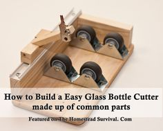 How to Build a Easy Glass Bottle Cutter made up of Common Parts DIY Project - The Homestead Survival - Homesteading Re Purposing Tool
