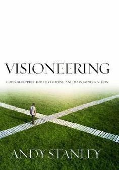 Visioneering by Andy Stanley