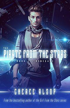 The Pirate from the Stars Book 1- Renegade by Cheree Alsop, http://www.amazon.com/dp/B01N4EGJOS/ref=cm_sw_r_pi_dp_x_ak3uzbBC7BKTD