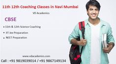 VD Academics is coaching classes for 11th Science in Navi Mumbai also provides coaching for Engineering CET, Medical CET, IIT Jee, NEET Entrance. Visit : http://www.vdacademics.com