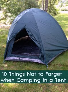 10 Things not to Forget when Camping in a Tent. www.just2sisters.com #sponsored