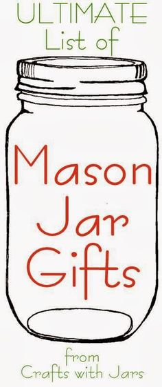 Crafts with Jars: The Ultimate List of Mason Jar Gifts