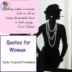Your kind of Style Makeover because every woman, regardless of age shape or size, deserves the look good/feel good factor that comes with Style Confidence! Look Good Feel Good, That Look, Coco Chanel Quotes, Confident Woman, Look Younger, Woman Quotes, Looking For Women, Confidence, Feelings