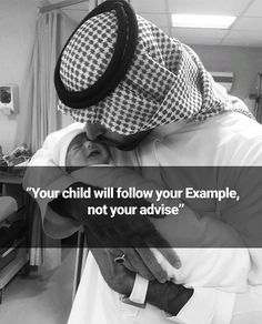 Don't just talk to your kids about Islam but show them Islam in your actions.