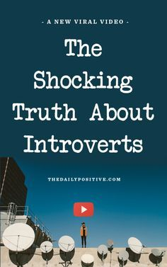 The video below tells us the shocking truth about introverts and their importance they bring to our relationships.