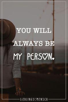 Visual Statements®️ You will always be my person. Sprüche / Zitate / Quotes / Leben / Freundschaft / Beziehung / Liebe / Familie / tiefgründig / lustig / schön / nachdenken