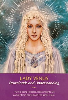 """Daily Angel Oracle Card: Lady Venus, from the Keepers Of The Light Oracle Card deck, by Kyle Gray, artwork by Lily Moses Lady Venus: """"Downloads and Understanding"""" """"Truth is being …"""