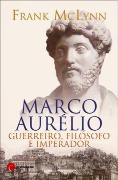 .   Dos Meus Livros: Marco Aurélio - Frank McLynn