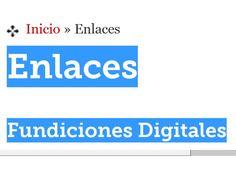 fundiciones digitales. enlaces